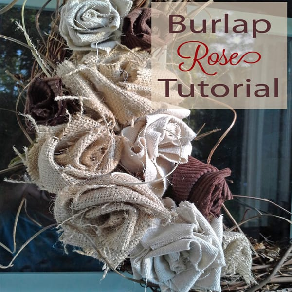 Burlap Rose Tutorial for Autumn Wreaths and More!