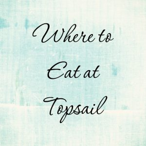Where to eat at Topsail