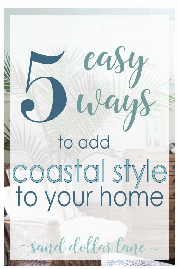 easy ways to add coastal style to your home